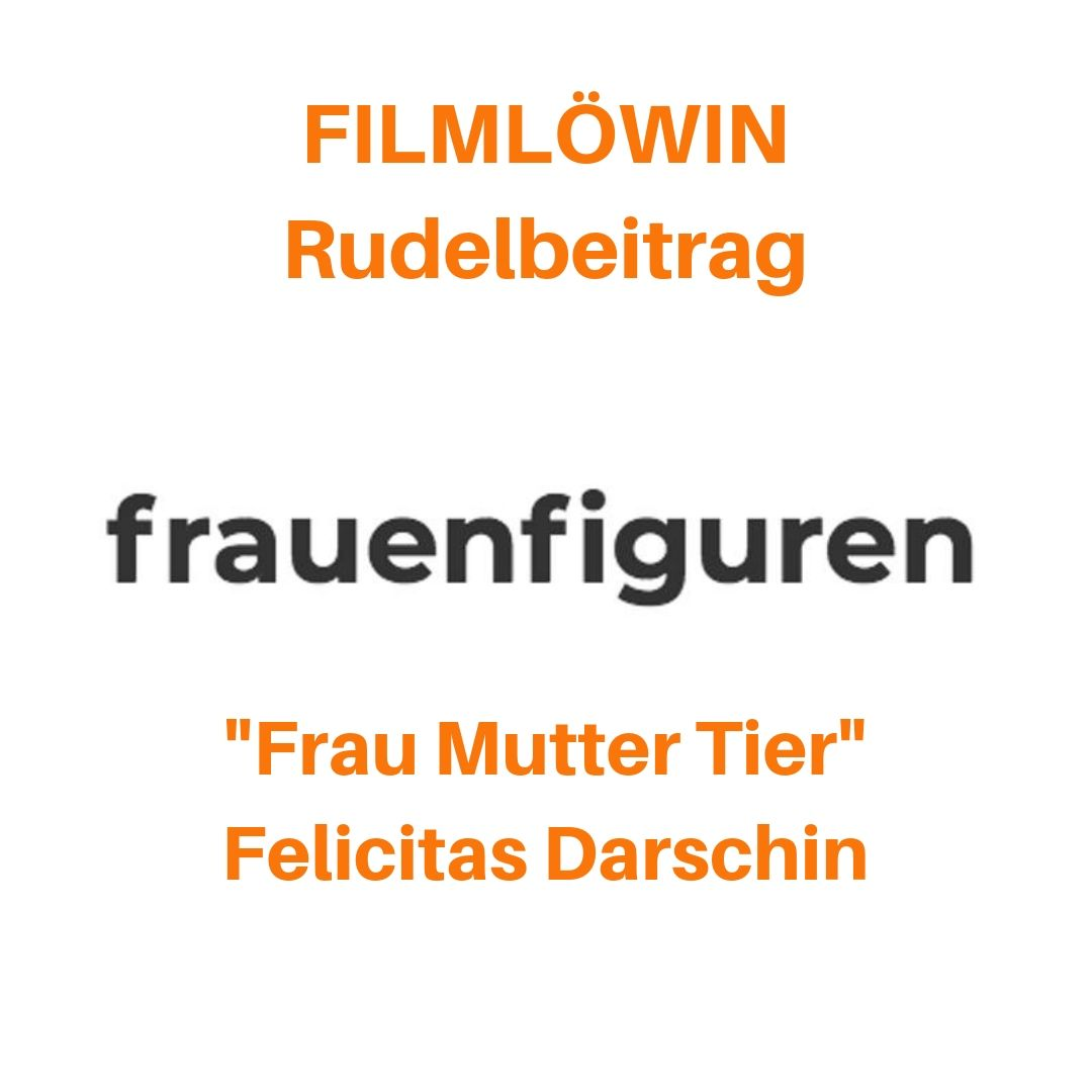 frauenfiguren rudelbeitrag filmlöwin frau mutter tier