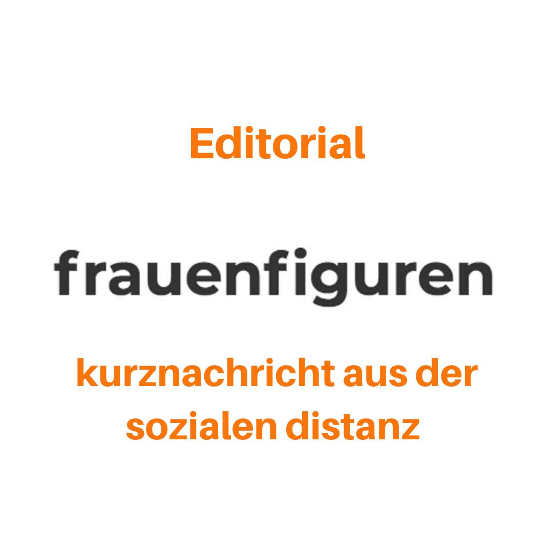 frauenfiguren editorial kurznachricht aus der sozialen distanz