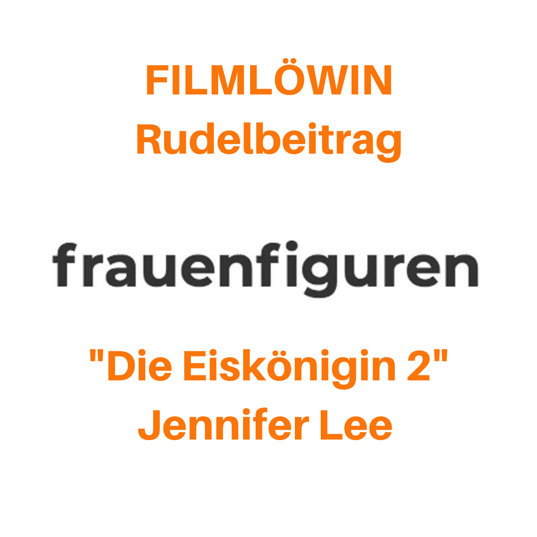 frauenfiguren rudelbeitrag filmlöwin eiskönigin 2