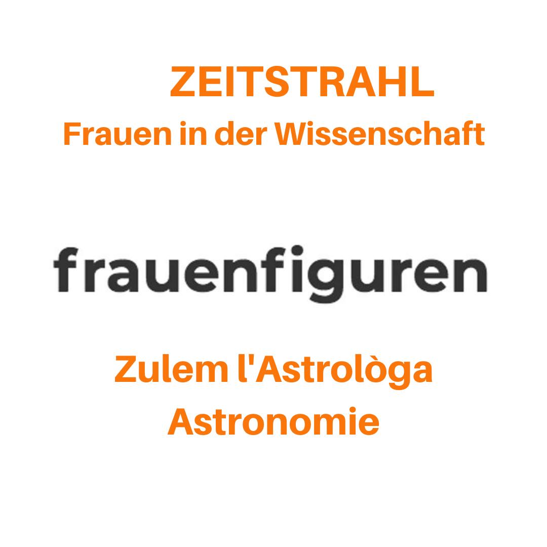 frauenfiguren zeitstrahl frauen in der wissenschaft zulema l'astrologa