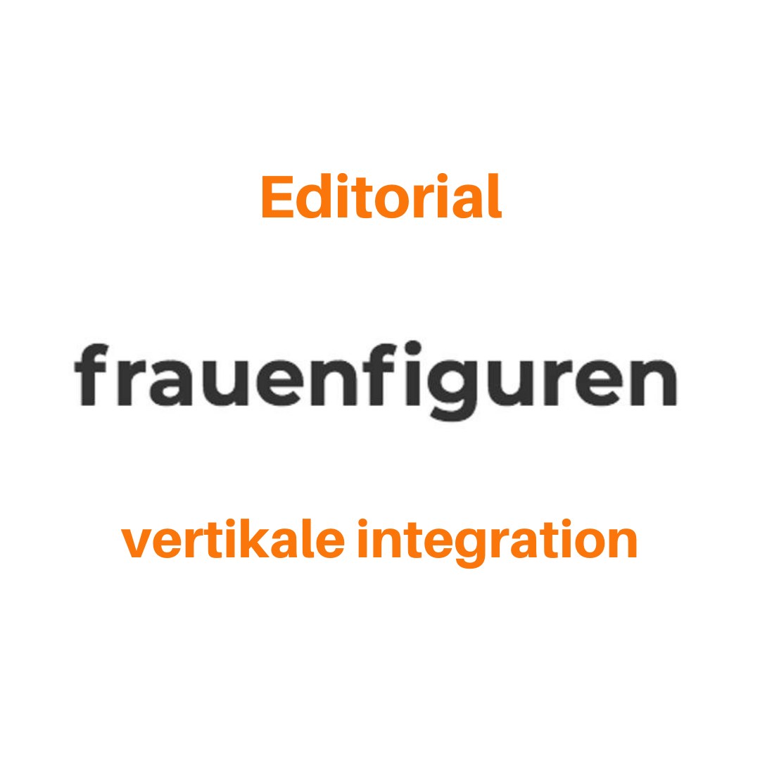 frauenfiguren editorial vertikale integration