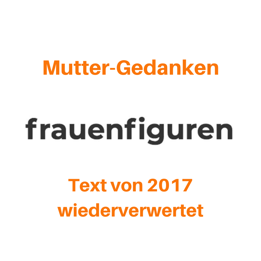 frauenfiguren muttergedanken